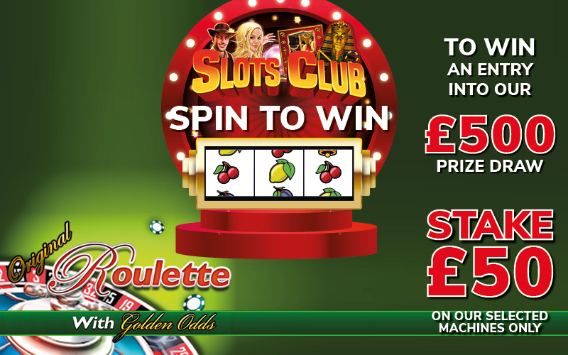 Slots Club Spin to WIN!