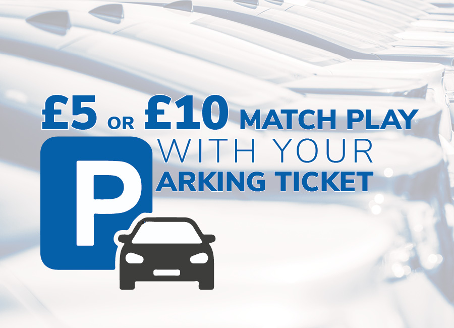 Get a Matchplay with your parking ticket!