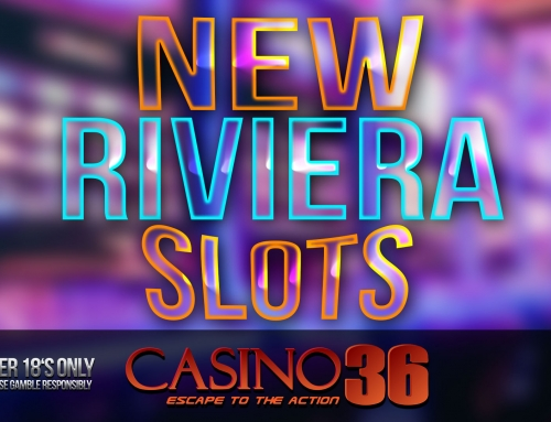 TRY OUR NEW RIVIERA SLOT MACHINES!